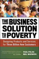 The Business Solution to Poverty: Designing Products and Services for Three Billion New Customers (16pt Large Print Edition) 1609940776 Book Cover