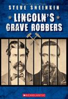 Lincoln's Grave Robbers (Scholastic Focus) 1338290134 Book Cover
