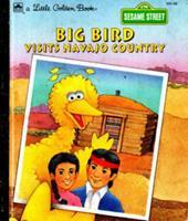 Big Bird visits Navajo Country (A Little golden book) 0307001261 Book Cover