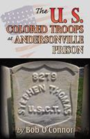 The U.S. Colored Troops At Andersonville Prison 0741457679 Book Cover