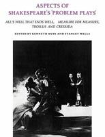 """Aspects of Shakespeare's """"Problem Plays"""": All's Well That Ends Well, Measure for Measure, Troilus and Cressida 052128371X Book Cover"""
