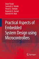 Practical Aspects of Embedded System Design Using Microcontrollers 9048178657 Book Cover