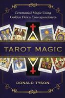 Tarot Magic: Ceremonial Magic Using Golden Dawn Correspondences 0738757233 Book Cover