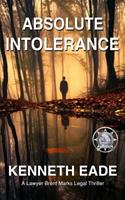 Absolute Intolerance: A Brent Marks Legal Thriller 152275220X Book Cover