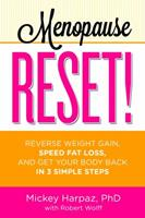 Menopause Reset!: Reverse Weight Gain, Speed Fat Loss, and Get Your Body Back in 3 Simple Steps 160961447X Book Cover