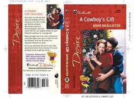 A Cowboy's Gift (Silhouette Desire, No 1329) 0373763298 Book Cover