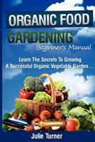 Organic Gardening Beginner's Manual 1480292206 Book Cover