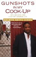Gunshots in My Cook-Up: Bits and Bites from a Hip-Hop Caribbean Life 0743407415 Book Cover