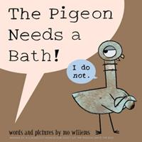 The Pigeon Needs a Bath! 1423190874 Book Cover