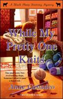 While My Pretty One Knits 141659809X Book Cover