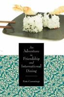 An Adventure in Friendship and International Dining 1425949258 Book Cover