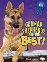 German Shepherds Are the Best! 1580135587 Book Cover