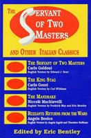 The Servant of Two Masters: And Other Italian Classics (Eric Bentley's Dramatic Repertoire, Vol 4) 0936839201 Book Cover