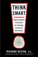 Think Smart: A Neuroscientist's Prescription for Improving Your Brain's Performance 1594484430 Book Cover
