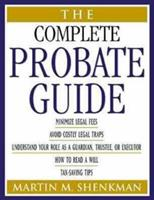 The Complete Probate Guide 0471325481 Book Cover