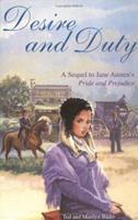 Desire and Duty : A Sequel to Jane Austen's Pride and Prejudice 0965429903 Book Cover