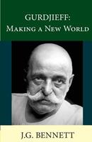 Gurdjieff : Making a New World 0060904747 Book Cover