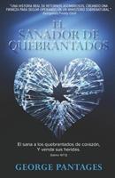 El Sanador de Quebrantados: El Sana a Los Quebrantados de Corazon, Y Venda Sus Heridas 0998953830 Book Cover
