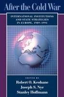 After the Cold War: International Institutions and State Strategies in Europe, 1989-1991 (Center for International Affairs) 0674008642 Book Cover