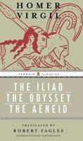 The Iliad/The Odyssey/The Aeneid 0147505607 Book Cover