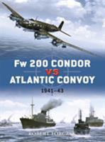 Fw 200 Condor vs Atlantic Convoy: 1941–43 1846039177 Book Cover