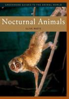 Nocturnal Animals (Greenwood Guides to the Animal World) 031333546X Book Cover