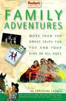 Family Adventures: More Than 700 Great Adventures for You and Your Kids of All Ages 0679004262 Book Cover