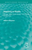Adjusting to Reality: Beyond 'state Versus Market' in Economic Development 1032040084 Book Cover