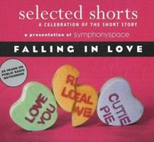 Selected Shorts: Falling in Love (Selected Shorts series) 0971921881 Book Cover