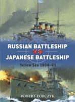 Russian Battleship vs Japanese Battleship: Yellow Sea 1904-05 1846033306 Book Cover