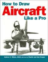 How to Draw Aircraft Like a Pro 0760309604 Book Cover