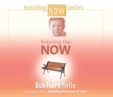 Entering the Now (Teaching the Power of Now Series) 1591790980 Book Cover