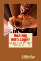 Dealing with Anger (God's Keys to Your Healing) 146635609X Book Cover