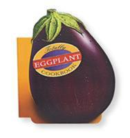 The Totally Eggplant Cookbook (Totally Cookbooks) 0890877874 Book Cover