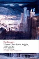 Tales of Glass Town, Angria, and Gondal: Selected Early Writings 0192827634 Book Cover