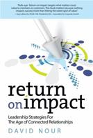 Return on Impact: Leadership Strategies for the Age of Connected Relationships (ASAE/Jossey-Bass Series) 0880343362 Book Cover