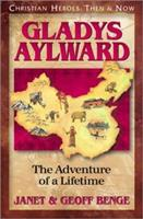 Gladys Aylward: The Adventure of a Lifetime 1576580199 Book Cover