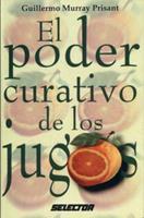 El Poder Curativo de Los Jugos 9706430369 Book Cover