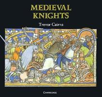 Medieval Knights (Cambridge Introduction to World History) 0521389534 Book Cover