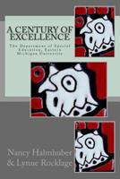 A Century of Excellence the Department of Special Education: The Department of Special Education, Eastern Michigan University 1497499232 Book Cover