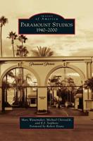 Paramount Studios: 1940-2000 1467134945 Book Cover