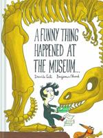 A Funny Thing Happened at the Museum . . . 1452155933 Book Cover