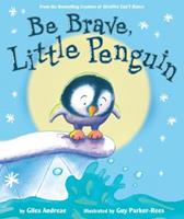 Be Brave, Little Penguin 1338150391 Book Cover