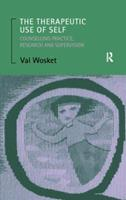 The Therapeutic Use of Self: Counselling Practice, Research and Supervision 0415831474 Book Cover