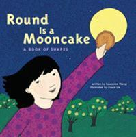 Round is a Mooncake: A Book of Shapes 1452136440 Book Cover