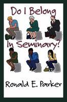 Do I Belong in Seminary 156699201X Book Cover
