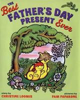 The Best Father's Day Present Ever 0399242538 Book Cover