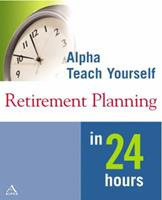 Alpha Teach Yourself Retirement Planning in 24 Hours 0028642120 Book Cover