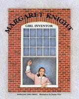 Margaret Knight, Girl Inventor 0761317562 Book Cover