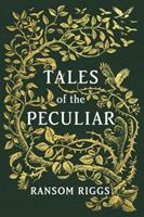 Tales of the Peculiar 0399538534 Book Cover